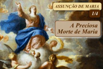 [Assunção de Nossa Senhora] - A Preciosa Morte de Maria