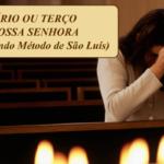 Rosário ou Terço de Nossa Senhora - Segundo Método de São Luís Maria Grignion de Montfort
