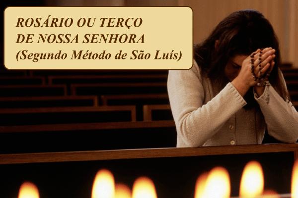 Rosário ou Terço de Nossa Senhora – Segundo Método de São Luís Maria Grignion de Montfort