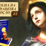 CONSAGRAÇÃO: Escolha da Verdadeira Devoção à Santíssima Virgem (2/2)